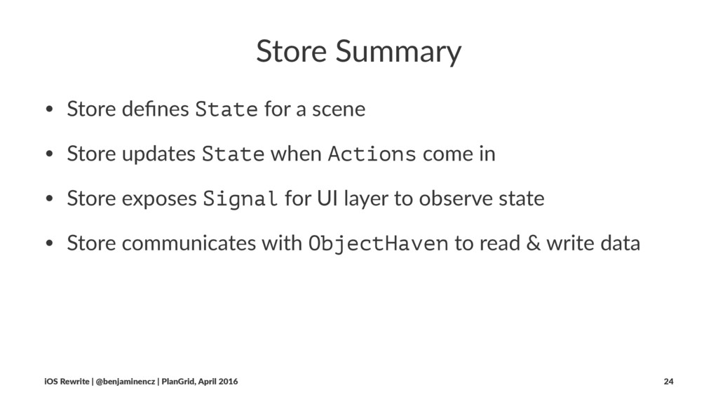 Store Summary • Store defines State for a scene ...