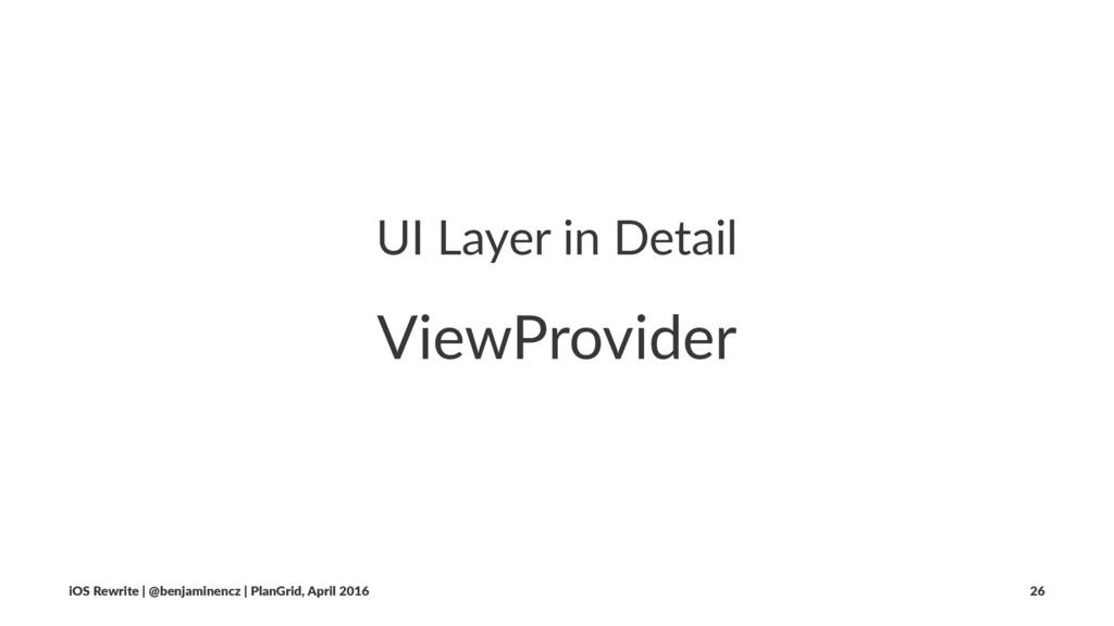 UI Layer in Detail ViewProvider iOS Rewrite | @...