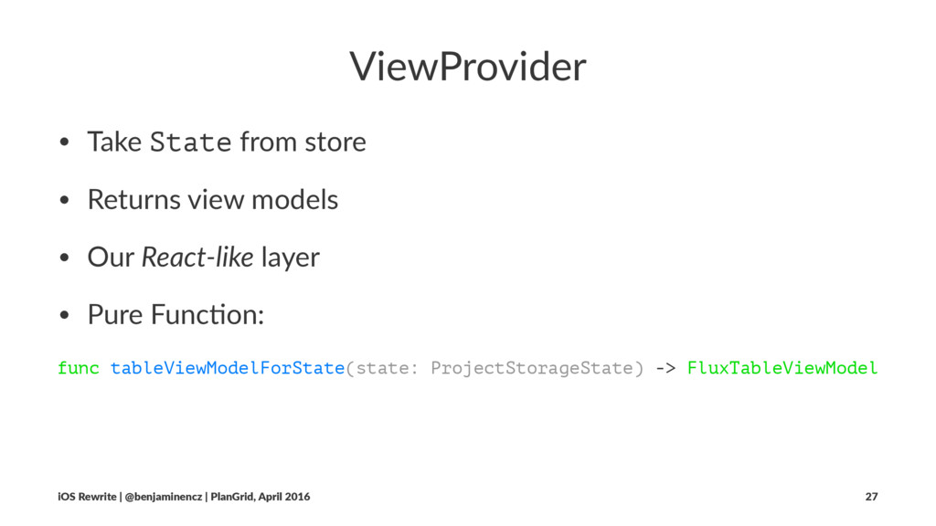 ViewProvider • Take State from store • Returns ...
