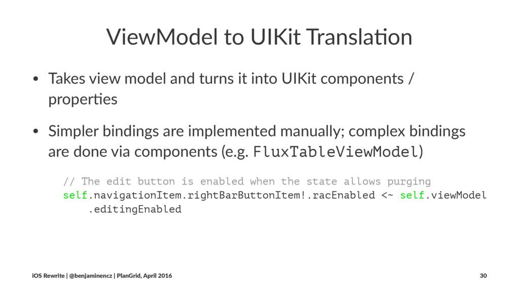 ViewModel to UIKit Transla3on • Takes view mode...