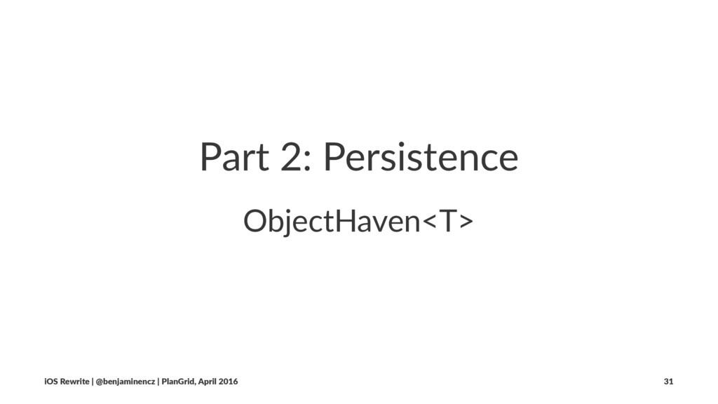 Part 2: Persistence ObjectHaven<T> iOS Rewrite ...