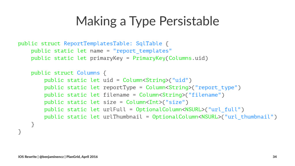 Making a Type Persistable public struct ReportT...