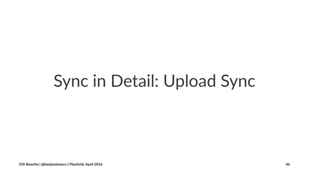 Sync in Detail: Upload Sync iOS Rewrite | @benj...