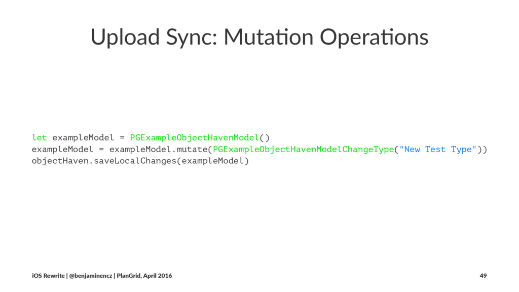 Upload Sync: Muta0on Opera0ons let exampleModel...