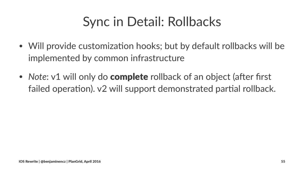 Sync in Detail: Rollbacks • Will provide custom...