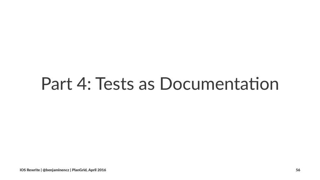Part 4: Tests as Documenta1on iOS Rewrite | @be...
