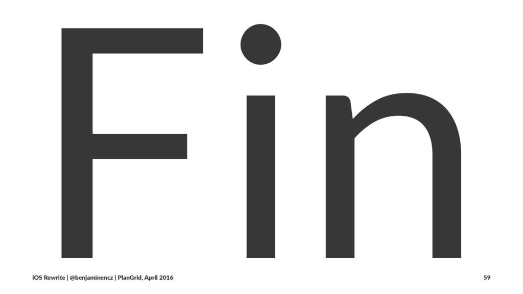 Fin iOS Rewrite | @benjaminencz | PlanGrid, Apr...