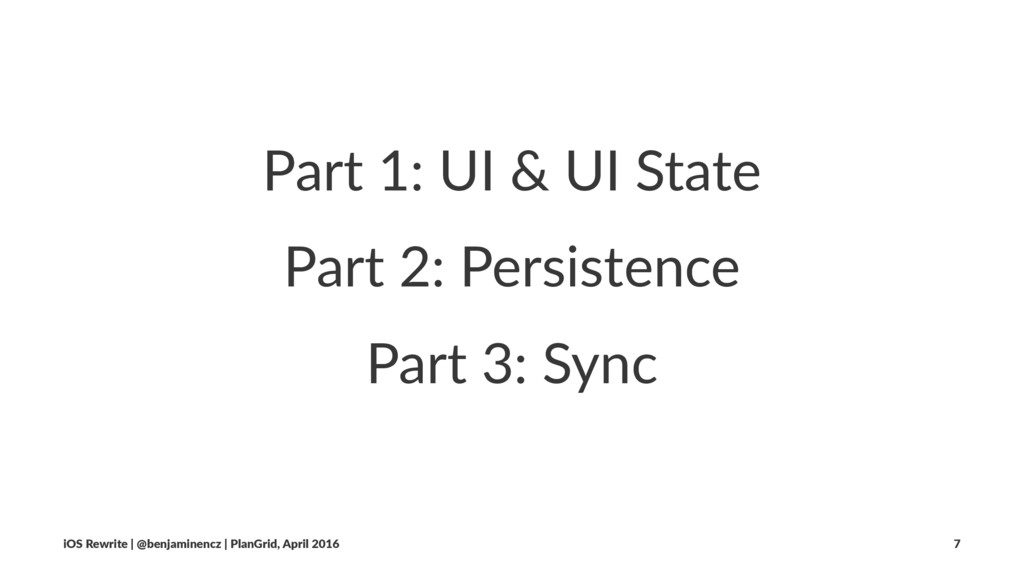 Part 1: UI & UI State Part 2: Persistence Part ...