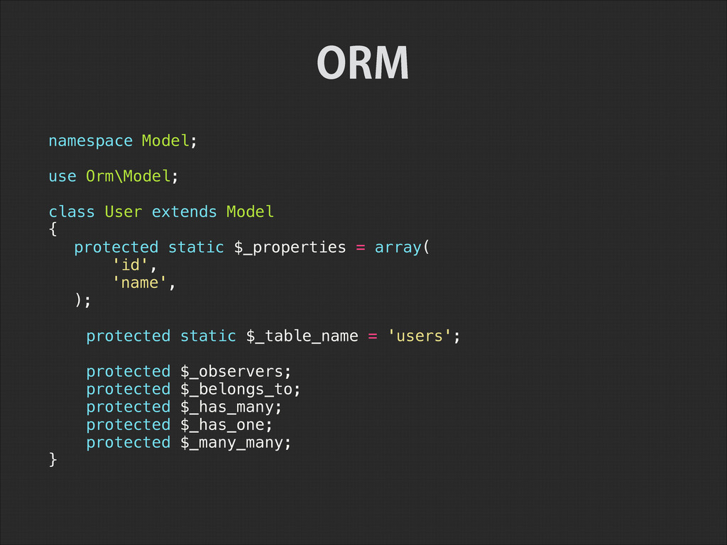 namespace Model; ! use Orm\Model; ! class User ...
