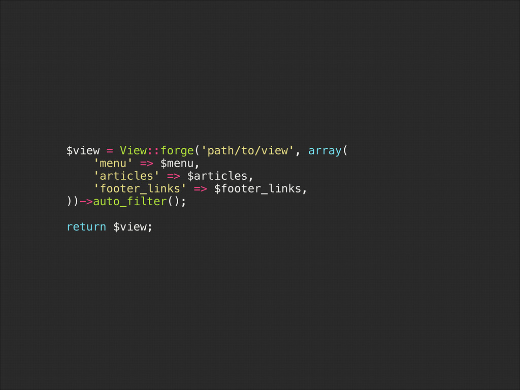 $view = View::forge('path/to/view', array( 'men...