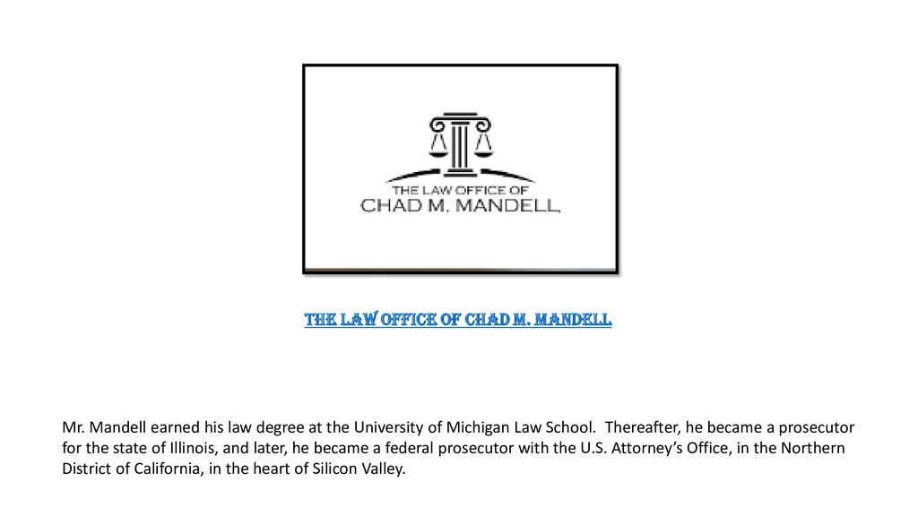 The Law Office of Chad M. Mandell Mr. Mandell e...