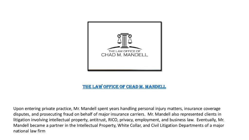 The Law Office of Chad M. Mandell Upon entering...