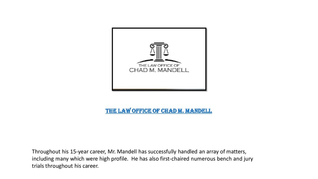 The Law Office of Chad M. Mandell Throughout hi...