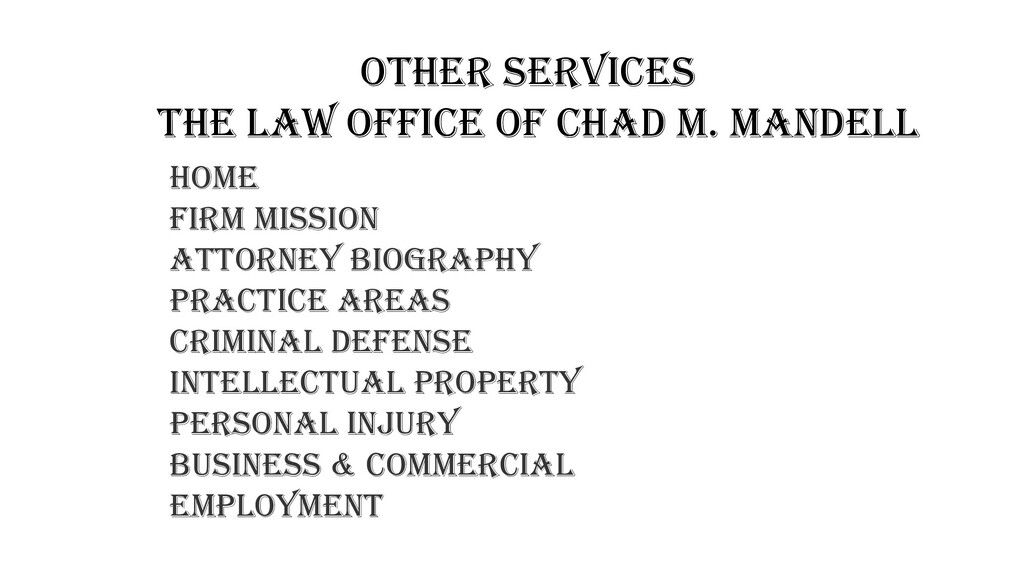 Other Services The law office of chad m. mandel...