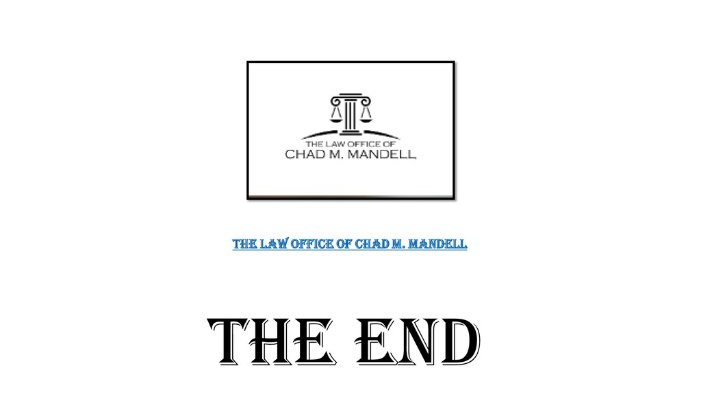 The Law Office of Chad M. Mandell THE END