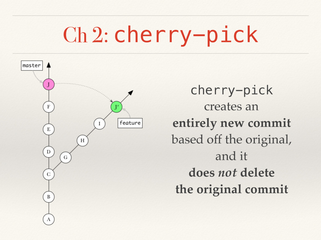 Ch 2: cherry-pick cherry-pick creates an entire...