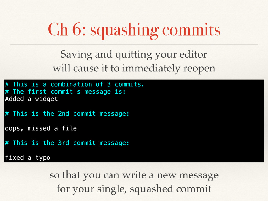 Ch 6: squashing commits # This is a combination...