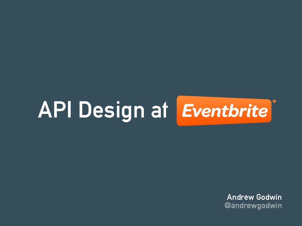 API Design at Andrew Godwin @andrewgodwin
