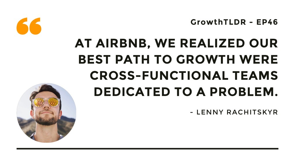 GrowthTLDR - EP46 AT AIRBNB, WE REALIZED OUR BE...