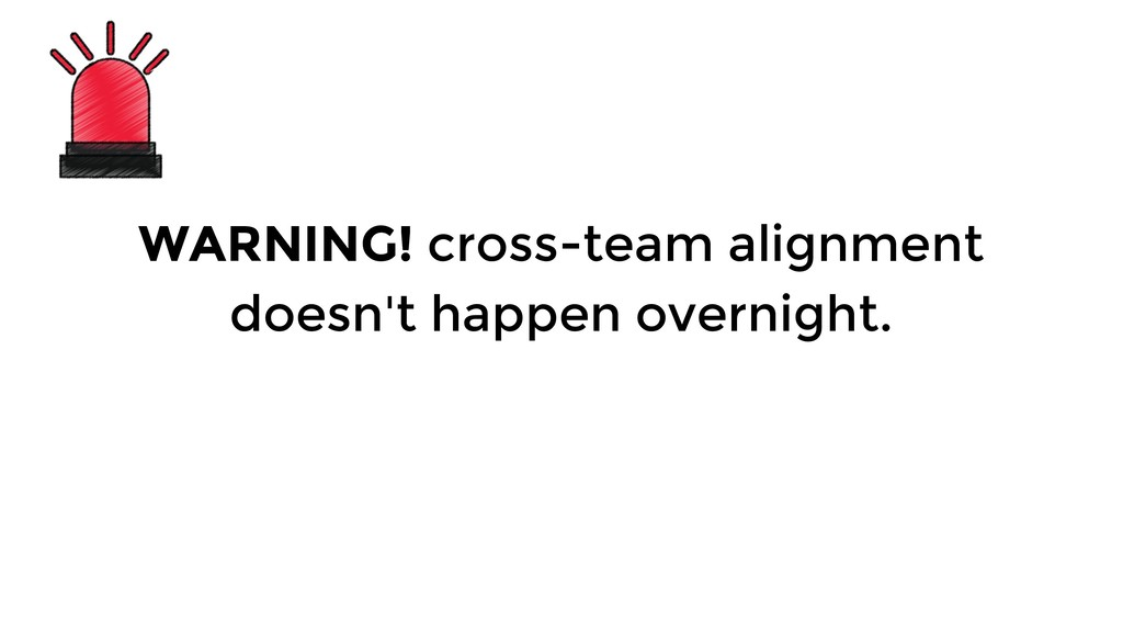 WARNING! cross-team alignment doesn't happen ov...