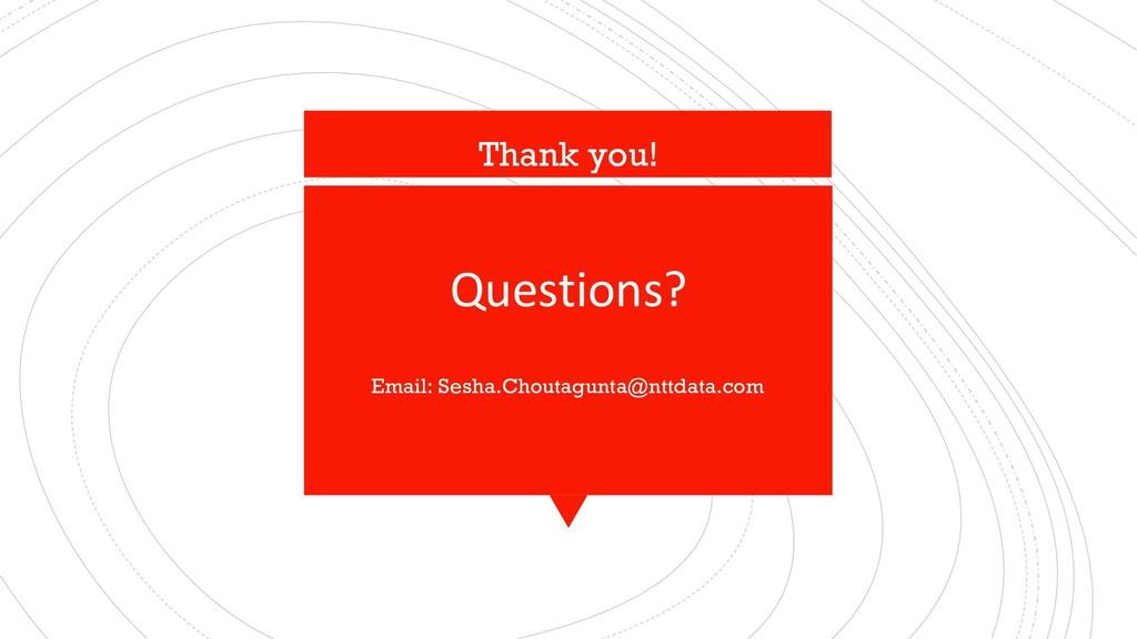 Questions? Email: Sesha.Choutagunta@nttdata.com...