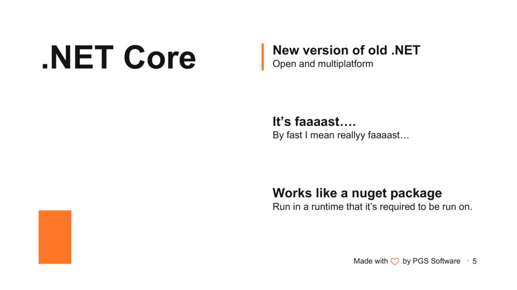 Made with by PGS Software · 5 .NET Core New ver...