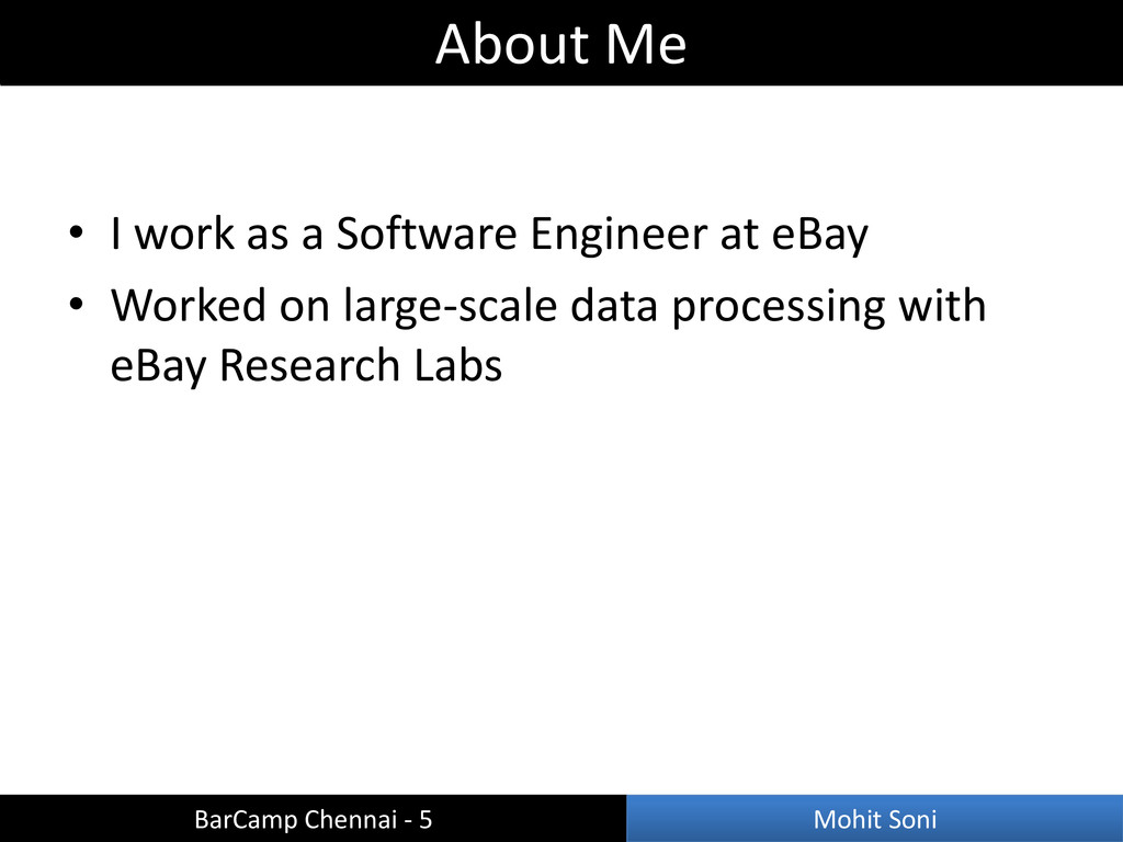 About Me • I work as a Software Engineer at eBa...