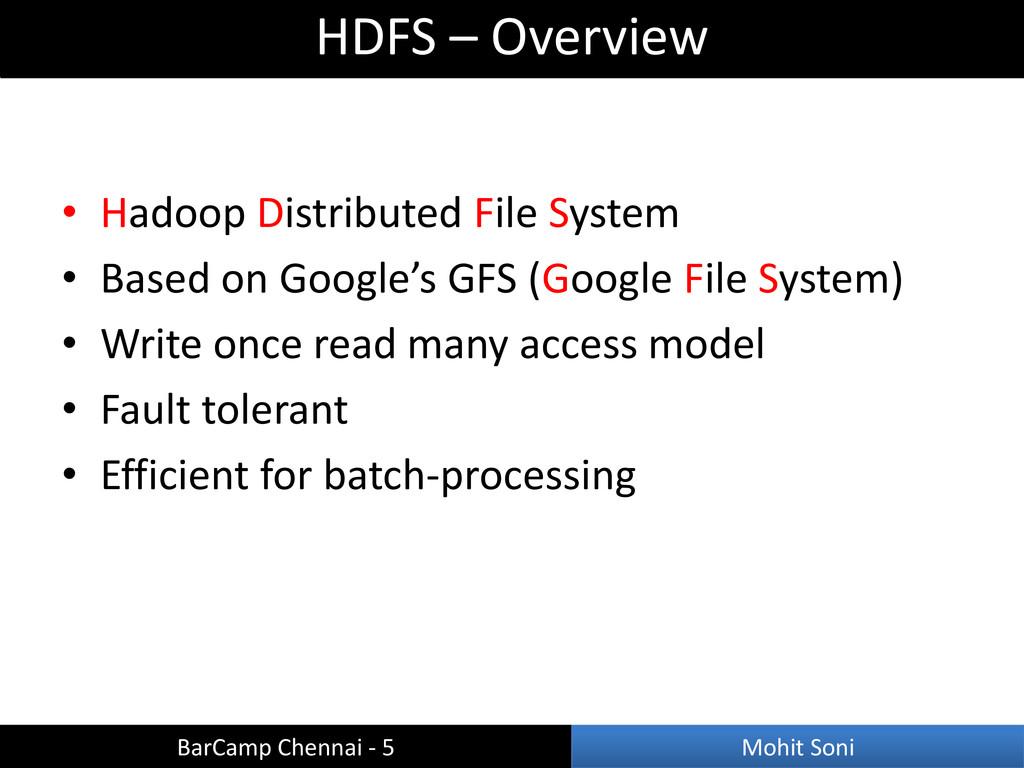 • Hadoop Distributed File System • Based on Goo...