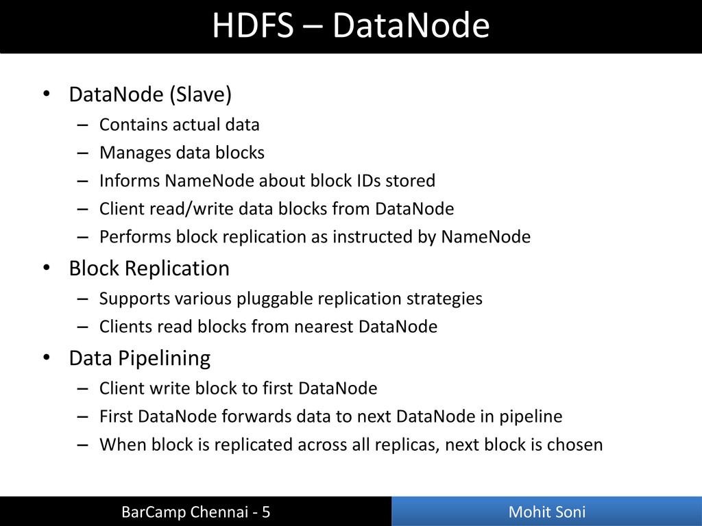 • DataNode (Slave) – Contains actual data – Man...