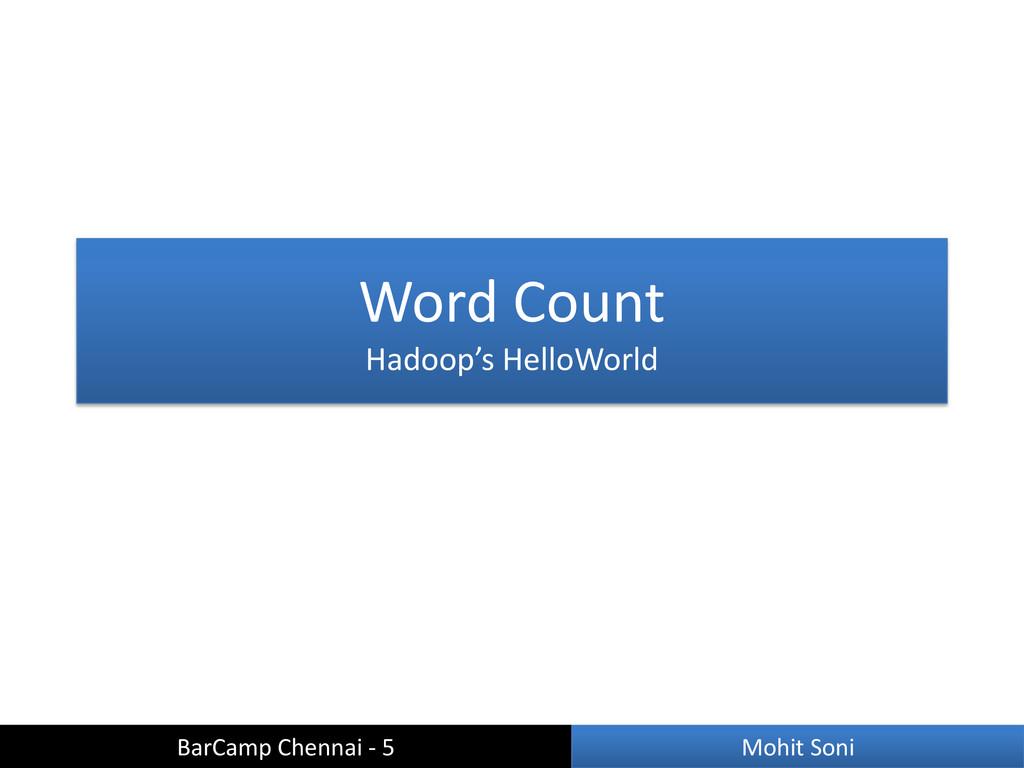 Word Count Hadoop's HelloWorld BarCamp Chennai ...