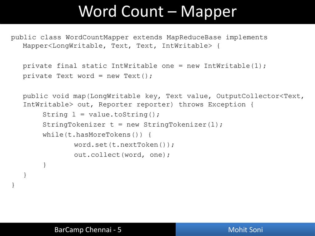 public class WordCountMapper extends MapReduceB...