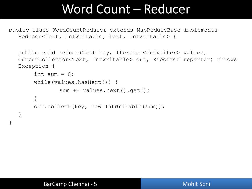 public class WordCountReducer extends MapReduce...