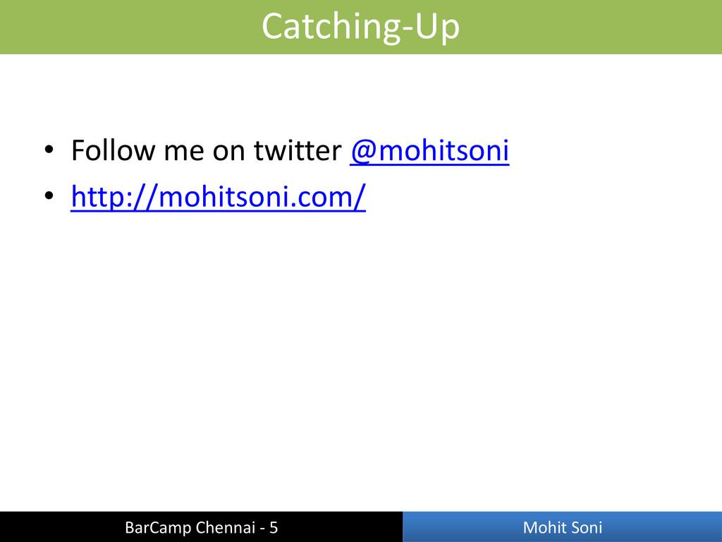 • Follow me on twitter @mohitsoni • http://mohi...
