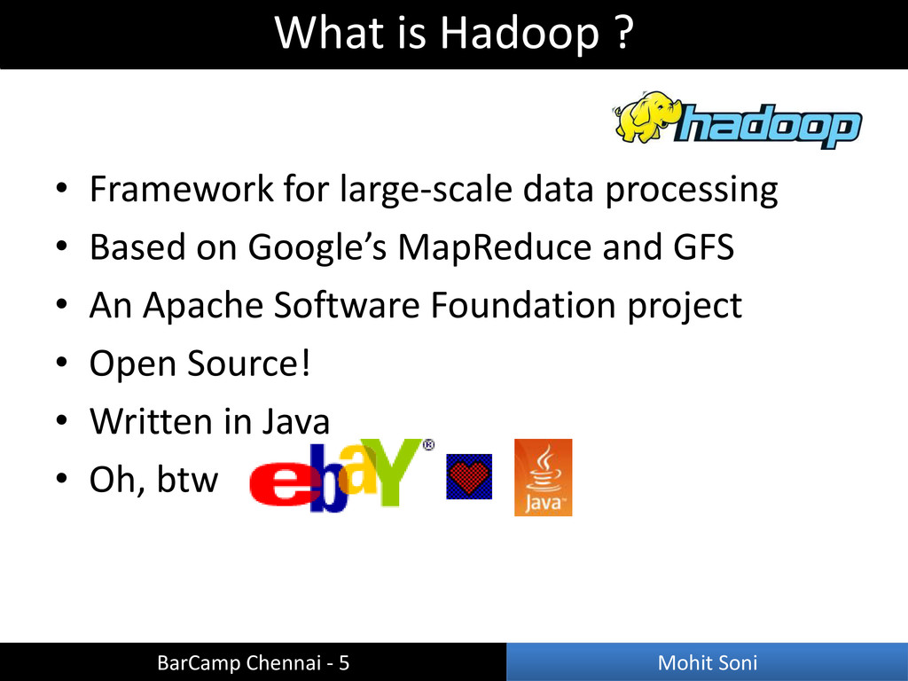 • Framework for large-scale data processing • B...