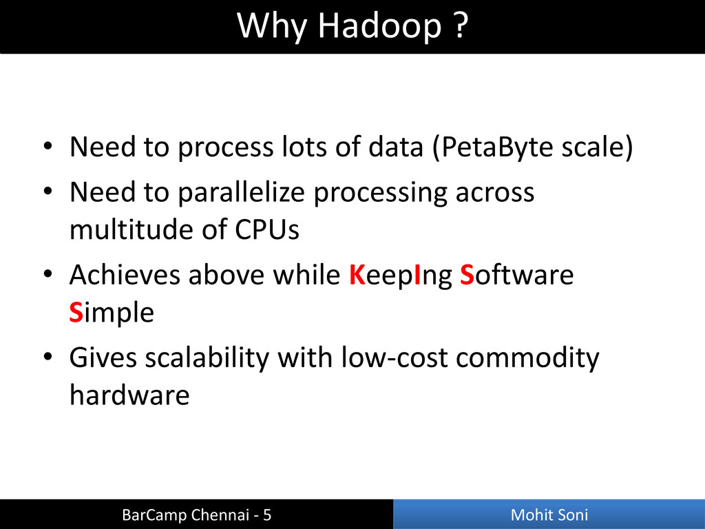 • Need to process lots of data (PetaByte scale)...