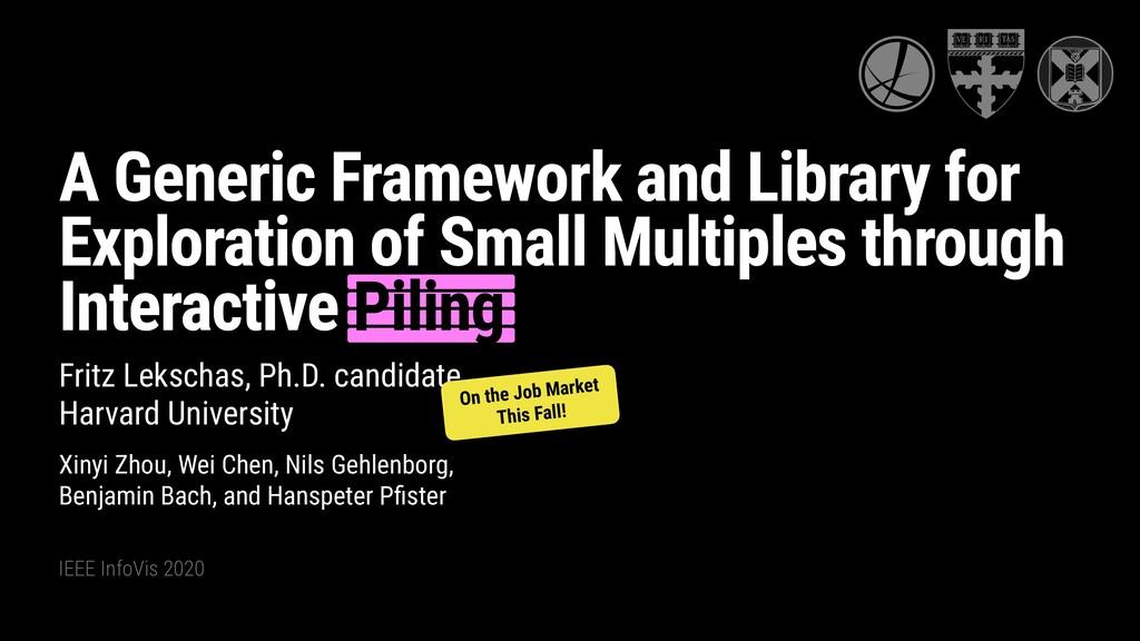IEEE InfoVis 2020 Fritz Lekschas, Ph.D. candida...