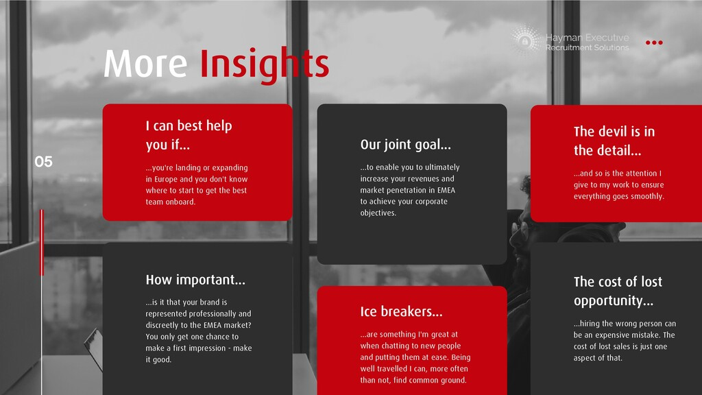 05 More Insights I can best help you if... ...y...