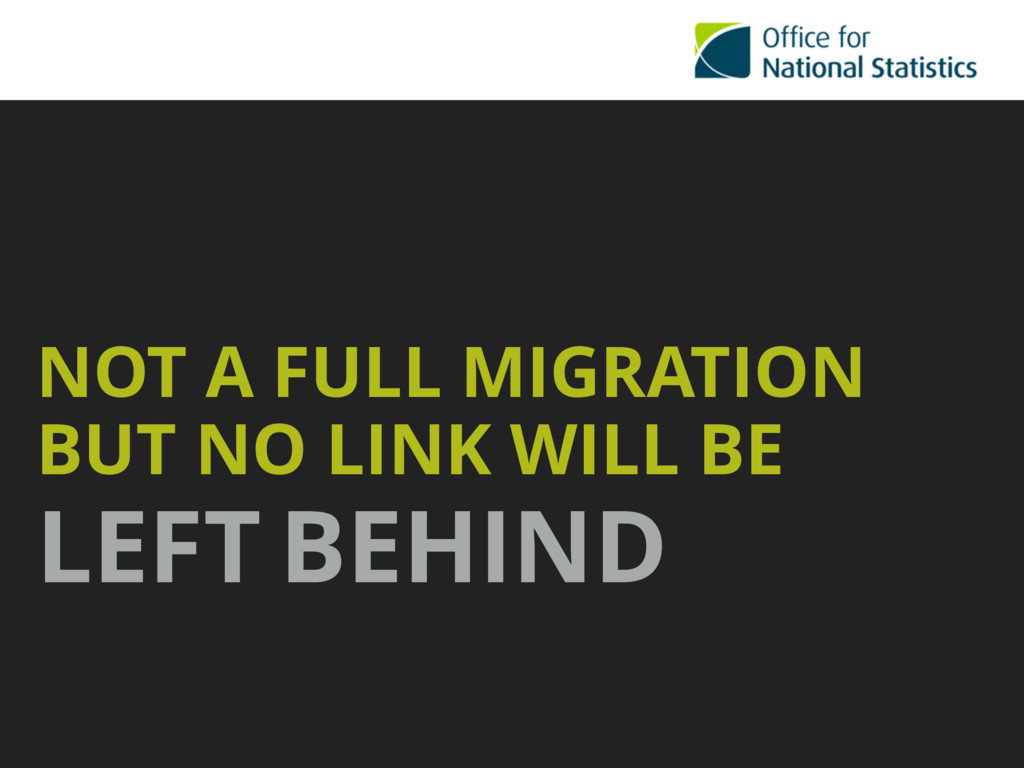NOT A FULL MIGRATION BUT NO LINK WILL BE LEFT B...