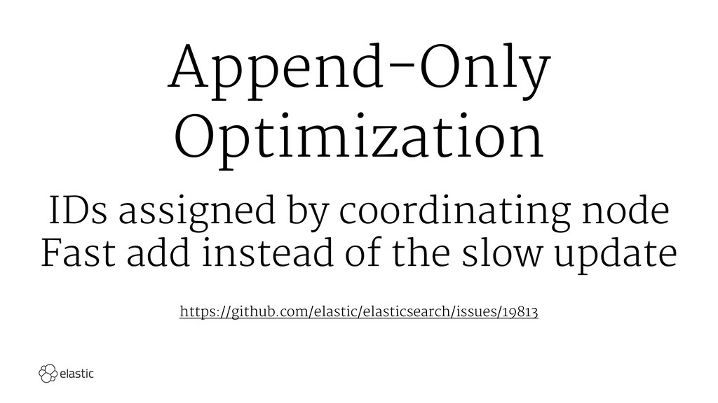 Append-Only Optimization IDs assigned by coordi...