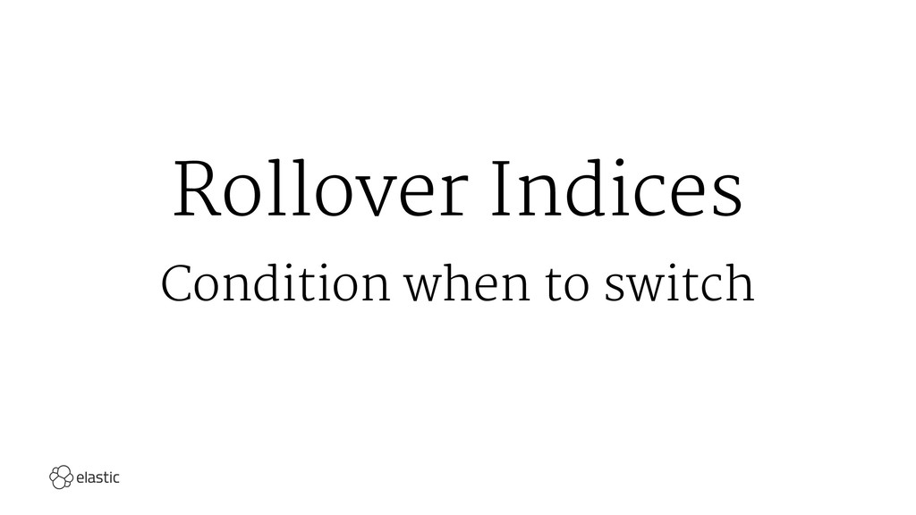 Rollover Indices Condition when to switch