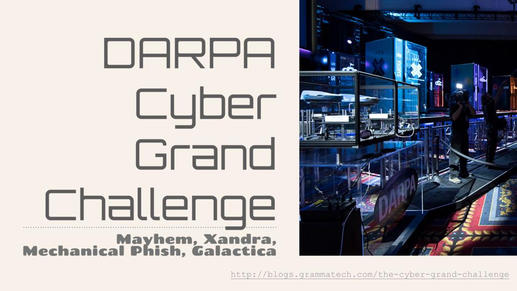 DARPA Cyber Grand Challenge Mayhem, Xandra, Mec...