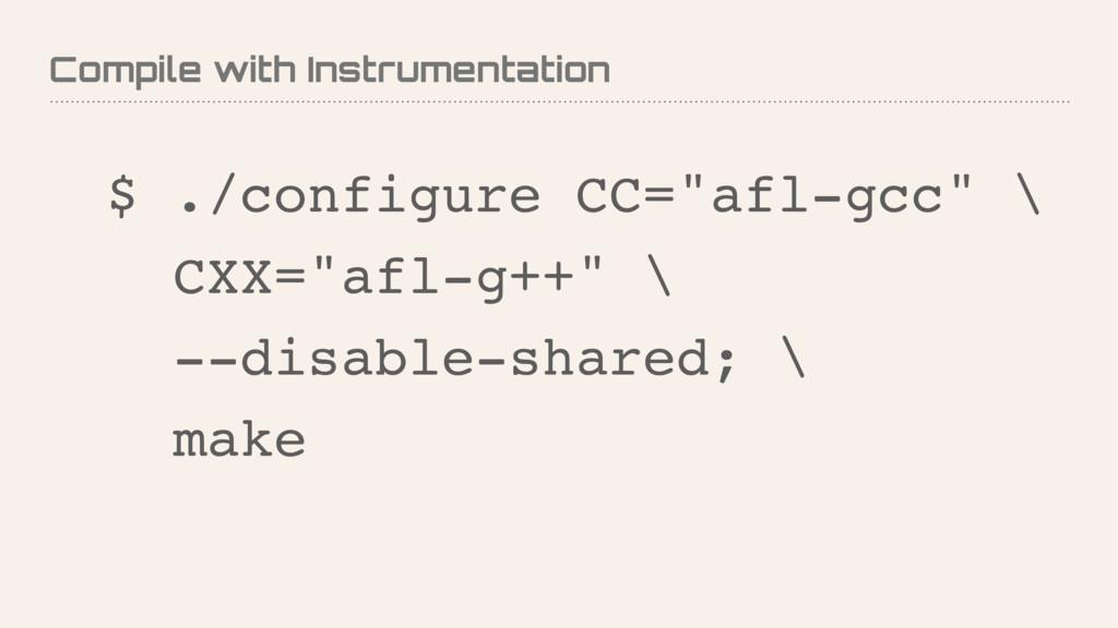 "Compile with Instrumentation $ ./configure CC=""..."
