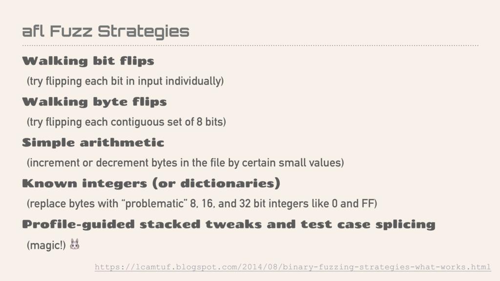 afl Fuzz Strategies Walking bit flips (try flip...