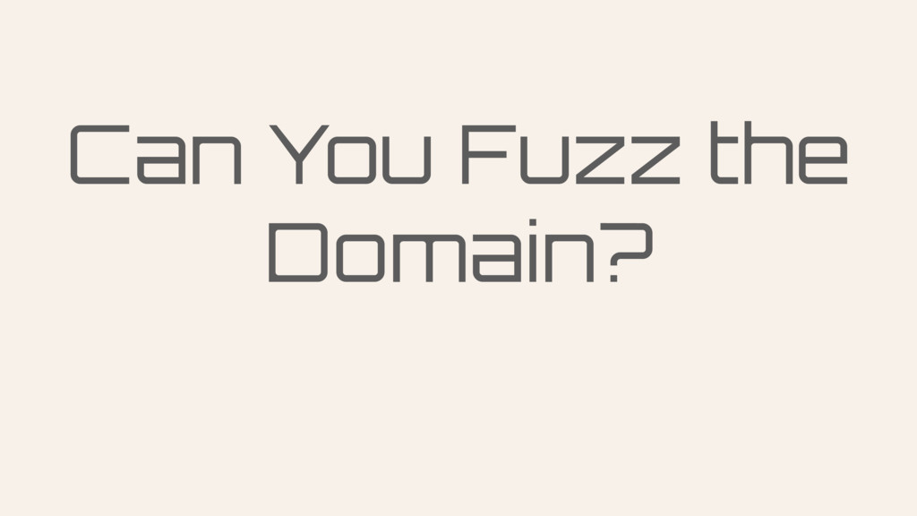 Can You Fuzz the Domain?