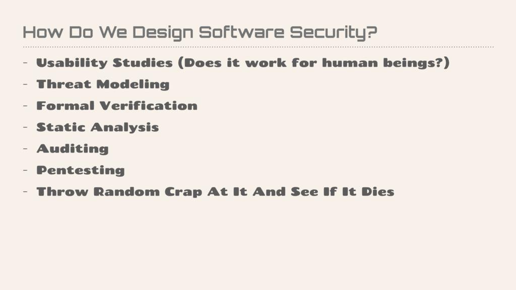 How Do We Design Software Security? - Usability...