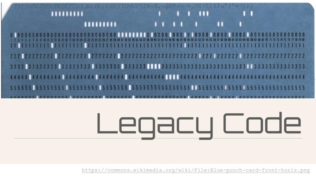 Legacy Code https://commons.wikimedia.org/wiki/...