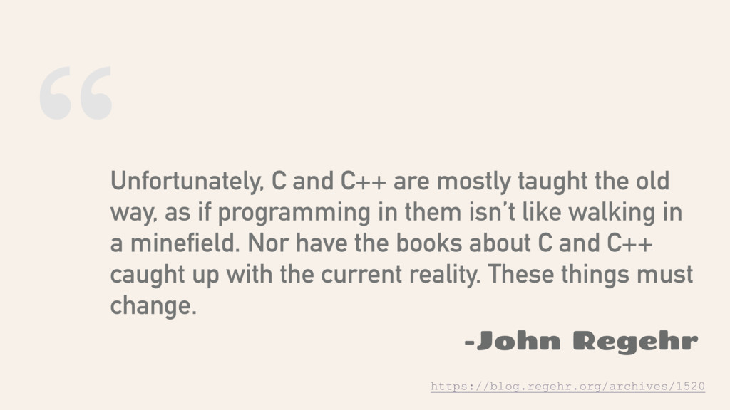 """"""" Unfortunately, C and C++ are mostly taught th..."""