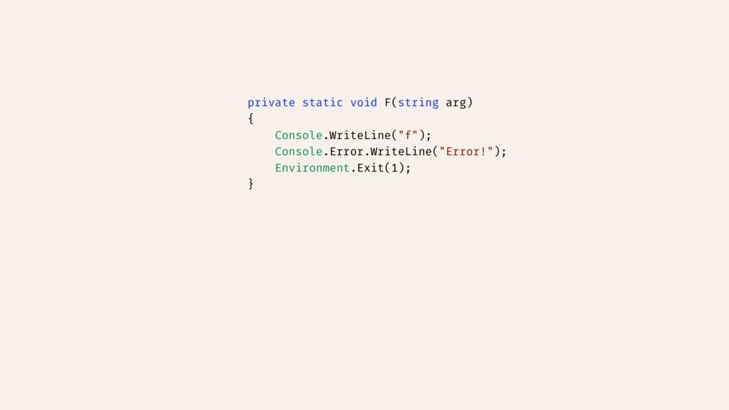 private static void F(string arg) { Console.Wri...