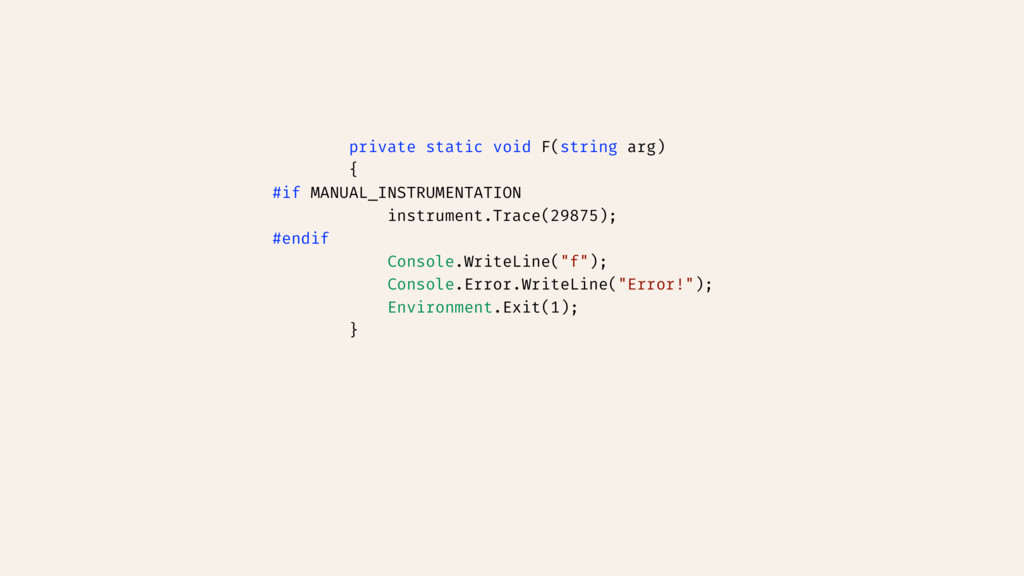 private static void F(string arg) { #if MANUAL_...