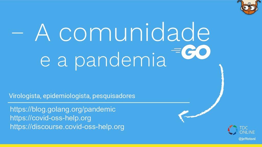@jeffotoni A comunidade e a pandemia https://bl...